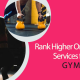 I will provide monthly SEO service, on and off page optimization for your gym to rank higher on Google